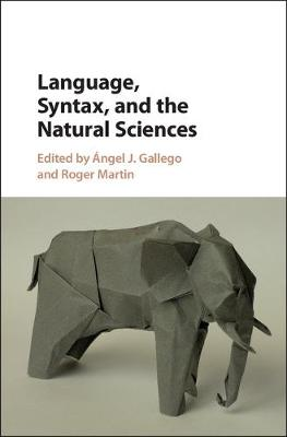 Language, Syntax, and the Natural Sciences by Angel J. Gallego