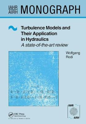 Turbulence Models and Their Application in Hydraulics by Wolfgang Rodi