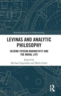 Levinas and Analytic Philosophy: Second-Person Normativity and the Moral Life book