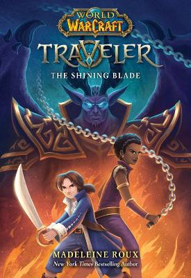 The Shining Blade (World of Warcraft: Traveler, #3) by Madeleine Roux