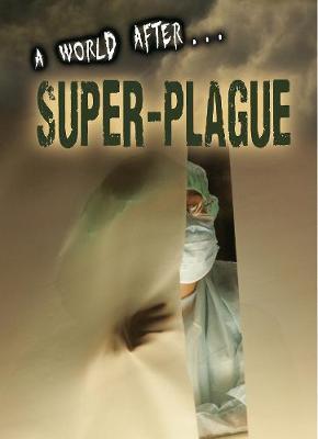 Super-Plague by Anne Rooney