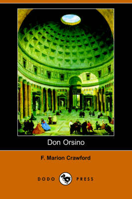 Don Orsino (Dodo Press) by F Marion Crawford