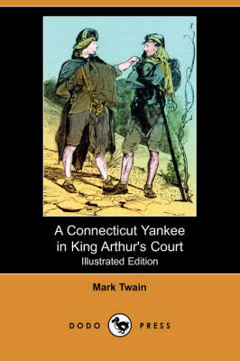A Connecticut Yankee in King Arthur's Court by Mark Twain