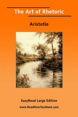 The Art of Rhetoric by Aristotle
