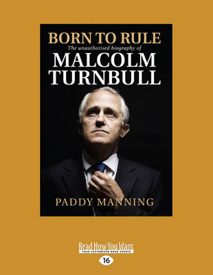 Born to Rule by Paddy Manning