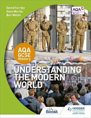 AQA GCSE History: Understanding the Modern World by David Ferriby