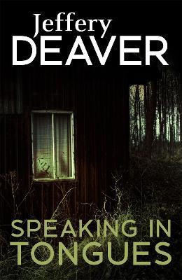 Speaking In Tongues by Jeffery Deaver