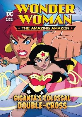 Giganta's Colossal Double-Cross by Louise Simonson