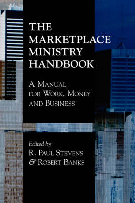 The Marketplace Ministry Handbook by R., Paul Stevens