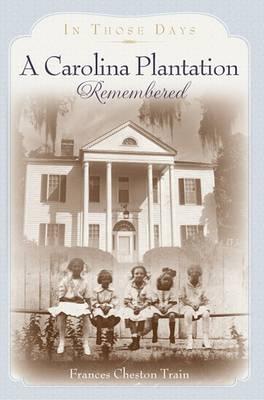 Carolina Plantation Remembered book