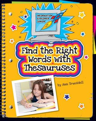 Find the Right Words with Thesauruses by Ann Fribley Truesdell
