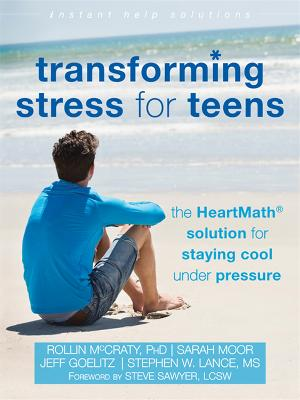 Transforming Stress for Teens by Rollin McCraty