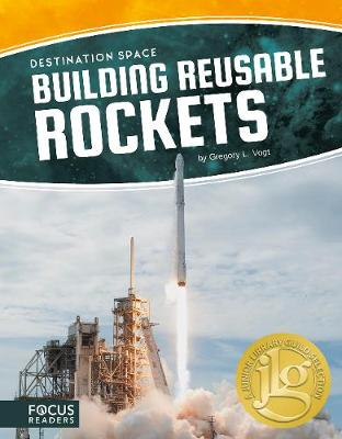 Destination Space: Building Reusable Rockets by Gregory L. Vogt