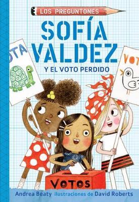 Sofia Valdez y el voto perdido / Sofia Valdez and the Vanishing Vote by Andrea Beaty