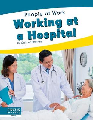 People at Work: Working at a Hospital by Connor Stratton
