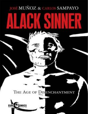 Alec Sinner: The Age of Discontentment by Carlos Sampayo