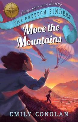 Move the Mountains: the Freedom Finders by Emily Conolan