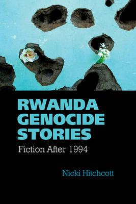 Rwanda Genocide Stories by Nicki Hitchcott