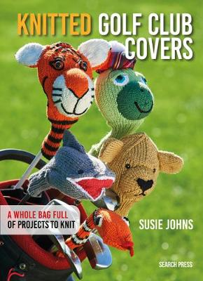 Knitted Golf Club Covers by Susie Johns