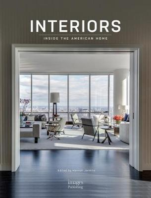 Interiors: Inside the American Home book