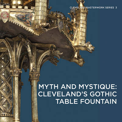 Myth and Mystique: Cleveland's Gothic Table Fountain book