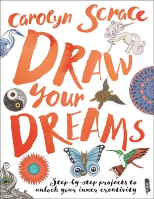 Draw Your Dreams: Step-By-Step Projects book