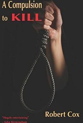 A Compulsion to Kill by Robert Cox