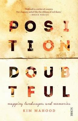 Position Doubtful by Kim Mahood