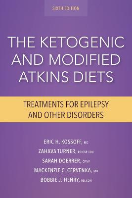 The Ketogenic and Modified Atkins Diets by Eric Kossoff