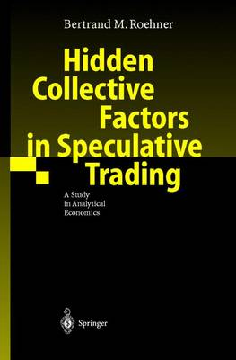 Hidden Collective Factors in Speculative Trading by Bertrand M. Roehner