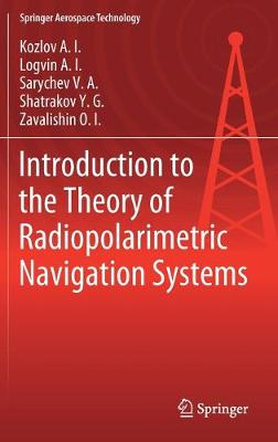 Introduction to the Theory of Radiopolarimetric Navigation Systems by Kozlov A.I.