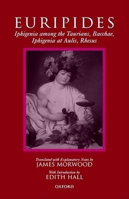 Iphigenia among the Taurians, Bacchae, Iphigenia at Aulis, Rhesus by Euripides