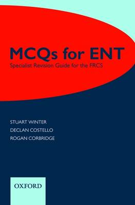 MCQs for ENT: Specialist Revision Guide for the FRCS book