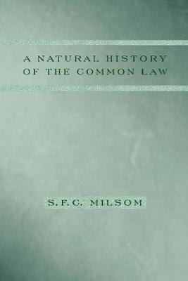A Natural History of the Common Law by S. F. C. Milsom