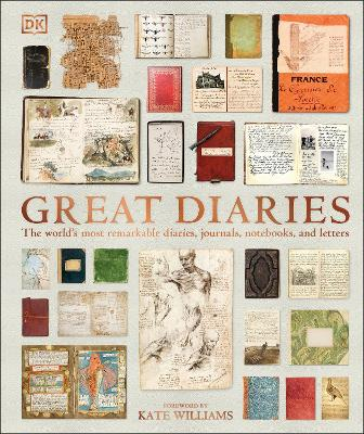 Great Diaries: The world's most remarkable diaries, journals, notebooks, and letters by DK