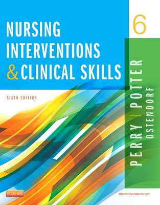 Nursing Interventions & Clinical Skills by Anne Griffin Perry