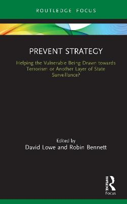 Prevent Strategy: Helping the Vulnerable Being Drawn towards Terrorism or Another Layer of State Surveillance? book