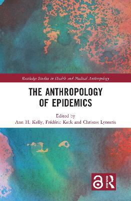 The Anthropology of Epidemics by Ann H. Kelly