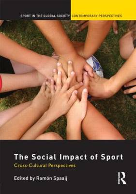 The Social Impact of Sport by Ramon Spaaij