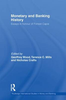 Monetary and Banking History by Geoffrey E. Wood