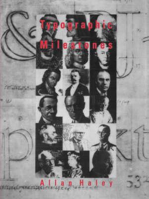 Typographic Milestones by Allan Haley