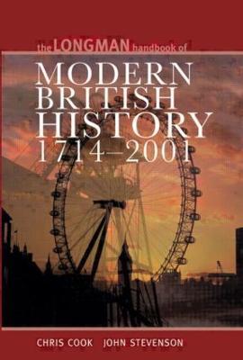 Longman Handbook to Modern British History 1714 - 2001 by Chris Cook