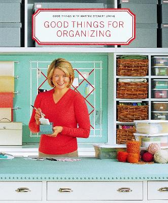 Good Things For Organizing by Martha Stewart Living