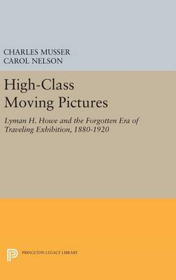 High-Class Moving Pictures by Charles Musser