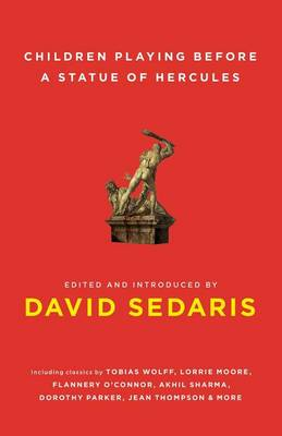 Children Playing Before a Statue of Hercules by David Sedaris