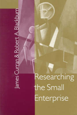 Researching the Small Enterprise by James Curran