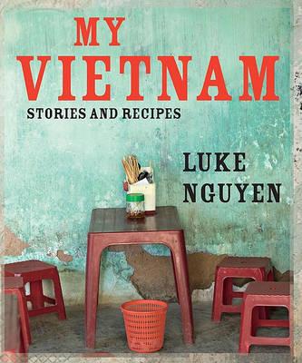 My Vietnam by Luke Nguyen