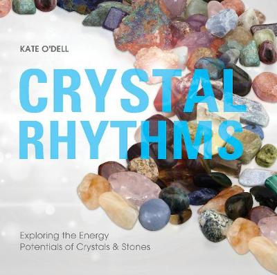 Crystal Rhythms: Exploring the Energy Potentials of Crystals & Stones book