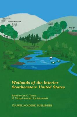 Wetlands of the Interior Southeastern United States by C.C. Trettin