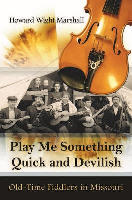Play Me Something Quick and Devilish by Howard Marshall